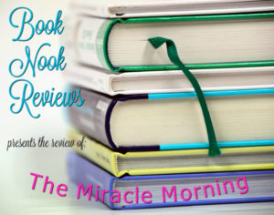 Book Nook Review: The Miracle Morning - Come Get Healthy